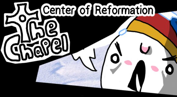 The Chapel - Center of Reformation
